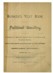 Bunker's text book of political deviltry. A record of Maine's small bore politicians and political bosses