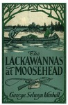 The Lackawannas at Moosehead, or, The young leather stockings by George Selwyn Kimball
