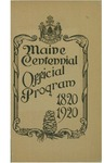 One hundredth anniversary of Maine's entrance into the union: official program of state celebration, Portland, June 26th to July 5th 1920