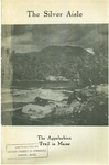The Silver Aisle: The Appalachian Trail in Maine by Myron Avery