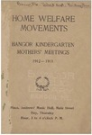 Home Welfare Movements: Bangor Kindergarten Mothers' Meetings, 1912-1913