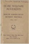 Home Welfare Movements: Bangor Kindergarten Mothers' Meetings, 1912-1913