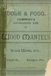 Dole & Fogg, Company's Catalogue for Wood Mantels, Stair Work, Etc.