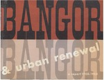 Bangor & Urban Renewal: A Report 1958-1968 by Bangor Urban Renewal Authority