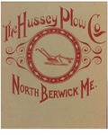 The Hussey Plow Co., North Berwick, Maine