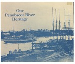 Our Penobscot River Heritage by Joanne Monaghan