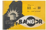 What to See and Do In and Around Bangor by Bangor Chamber of Commerce
