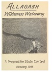 Allagash Wilderness Waterway: A Proposal for State Control, January 1965 by Allagash River Authority