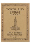 Tower and Street Clocks Manufactured by the E. Howard Clock Co. Boston, Massachusetts