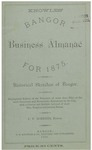 Knowles' Bangor Business Almanac for 1875 with Historical Sketches of Bangor and Its Business Enterprises