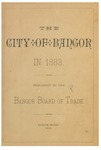 The City of Bangor in 1883: Published by the Bangor Board of Trade