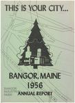 Annual Report, Bangor, Maine: 1956