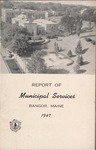Annual Report, Bangor, Maine: 1947 by City of Bangor, Maine