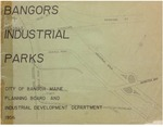 Bangor's Industrial Parks: City of Bangor, Maine, Planning Board and Industrial Development Department, 1956