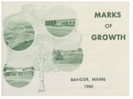 Marks of Growth: Bangor, Maine 1960 by City of Bangor, Maine