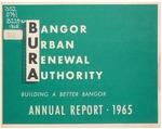 Bangor Urban Renewal Authority Annual Report 1965 by Bangor Urban Renewal Authority
