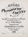 Atlas of Penobscot County Maine. by Comstock and Cline, New York