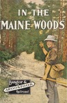 In the Maine Woods: 1930 Edition by Bangor and Aroostook Railroad
