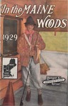 In the Maine Woods: 1929 Edition by Bangor and Aroostook Railroad