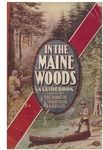 In the Maine Woods: 1900 Edition by Bangor and Aroostook Railroad
