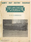 Portland-Lewiston Interurban: Maine's Fast Electric Railroad by Osmond Richard Cummings and New England Electric Railway Historical Society