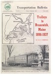 Trolleys to Brunswick, Maine -- 1896-1937 by Osmond Richard Cummings and Connecticut Valley Chapter, National Railway Historical Society