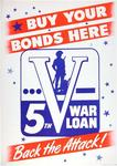 Buy Your Bonds Here, 5th War Loan, Back the Attack!