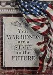 Your War Bonds are a Stake in the Future