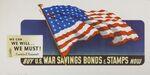 We Can, We Will, We Must Buy U.S. War Savings Bonds & Stamps Now