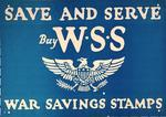 Save and Serve, Buy WSS, War Savings Stamps
