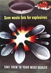 Save Waste Fats For Explosives, Take Them To Your Meat Dealer