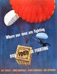 Where Our Men Are Fighting, Our Food Is Fighting