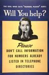 """The Girl Who Says """"Number, Please"""" Asks: Will You Help?  Please Don't Call Information For Numbers Already Listed In Telephone Directories"""