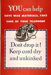 You Can Help Save War Materials... Take Care Of Your Telephone