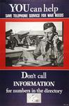 You Can Help Save Telephone Service For War Needs, Don't Call Information for Numbers In the Directory