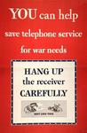 You Can Help Save Telephone Service For War Needs, Hang Up the Receiver Carefully