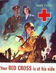 Your Red Cross Is At His Side, War Fund by Schlaikjer