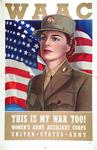 WAAC, This Is My War Too!  Woman's Army Auxiliary Corps, United States Army