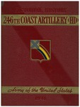 Pictorial history, Two Hundred Forty-Sixth Coast Artillery (HD), 1940-1941 by Wesley Clare Royer and Corbell Jones