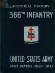 Pictorial history, Three Hundred Sixty-Sixth Infantry, 1941 by United States Army