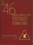 Pictorial history, Forty-sixth Field Artillery Brigade, Army of the United States, 1942 by United States Army
