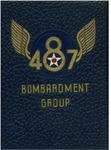 The history of the 487th Bombardment Group, 22 September 1943 to 7 November 1945
