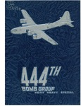 The pictorial history of the 444th Bombardment Group, very heavy special by United States Army Air Forces