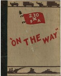 On the way: a historical narrative of the Two-thirtieth Field Artillery Battalion, Thirtieth Infantry Division, 16 February 1942 to 8 May 1945 by United States Army