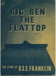 Big Ben, the flat top: the story of the U.S.S. Franklin by Unknown Unknown