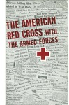 The American Red Cross with the armed forces by American National Red Cross