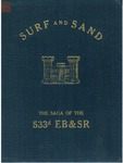 Surf and sand, the saga of the 533d Engineer Boat and Shore Regiment and 1461st Engineer Maintenance Company, 1942-1945 by Robert Amory Jr.