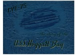 The story of the U.S.S. Hoggatt Bay by United States Navy