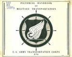 Pictorial Handbook of Military Transportation. Operational Photographs of the U.S. Army Transportation Corps, European Theater of Operations. 1 August 1945 by U.S. Army